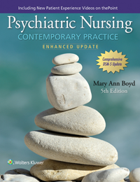 Psychiatric Nursing, 5th ed., Enhanced Update ed.- Contemporary Practice