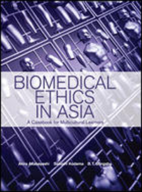 Biomedical Ethics in Asia- Casebook for Multicultural Learners