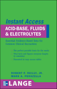 Lange Instant Access: Acid Base & Electrolytes-Essential Evidence-Based Data for Common ClinicalConditions