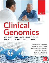 Clinical Genomics- Practical Applications for Adult Patient Care