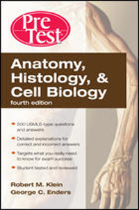 Anatomy, Histology & Cell Biology, 4th ed.- Pretest Self-Assessment & Review