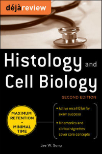 Deja Review: Histology & Cell Biology, 2nd ed.