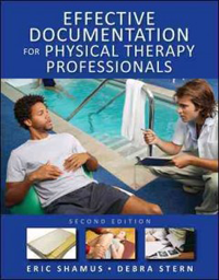 Effective Documentation for Physical TherapyProfessionals, 2nd ed.