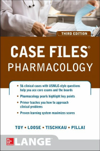 Case Files: Pharmacology, 3rd ed.