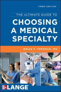 Ultimate Guide to Choosing a Medical Specialty, 3rd ed.