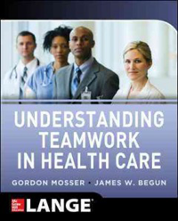 Understanding Teamwork in Health Care