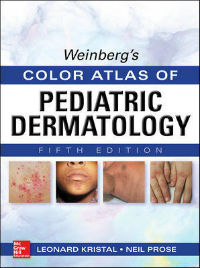 Weinberg's Color Atlas of Pediatric Dermatology,5th ed.