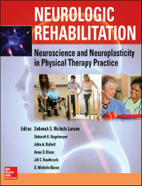 Neurologic Rehabilitation- Neuroscience & Neuroplasticity in Physical TherapyPractice