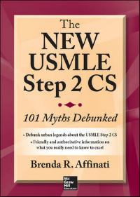 New USMLE Step 2 CS- 101 Myths Debunked