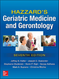 Hazzard's Geriatric Medicine & Gerontology, 7th ed.