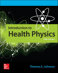 Introduction to Health Physics, 5th ed.