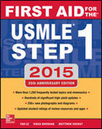 First Aid for the USMLE Step 1, 2015 (25th ed.)