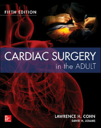 Cardiac Surgery in the Adult, 5th ed.