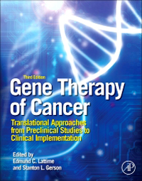 Gene Therapy of Cancer, 3rd ed.- Translational Approaches from Preclinical Studies inClinical Implementation