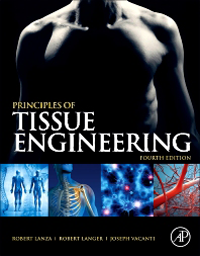 Principles of Tissue Engineering, 4th ed.