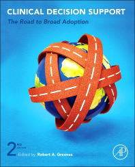 Clinical Decision Support, 2nd ed.- The Road to Broad Adoption