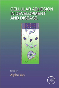 Current Topics in Developmental Biology, Vol.112- Cellular Adhesion in Development & Disease
