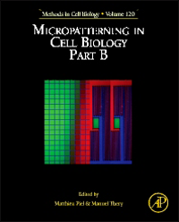 Methods in Cell Biology, Vol.120- Micropatterning in Cell Biology Part B