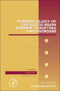 Advances in Pharmacology, Vol.71- Pharmacology of the Blood Brain Barrier : TargetingCNS Disorders