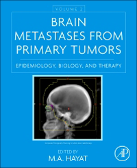 Brain Metastases from Primary Tumors, Vol.2- Epidemiology, Biology & Therapy