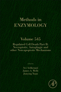 Methods in Enzymology, Vol.545- Regulated Cell Death Part B : Necroptotic, Autophagic& Other Non-Apoptotic Mechanisms