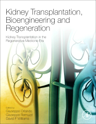 Kidney Transplantation, Bioengineering & Regeneration- Kidney Transplantation in Regenerative Medicine Era