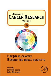 Advances in Cancer Research, Vol.129- Hsp90 in Cancer: Beyond the Usual Suspects