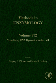 Methods in Enzymology, Vol.572- Visualizing RNA Dynamics in the Cell