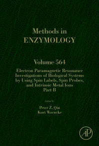 Methods in Enzymology, Vol.564- Electron Paramagnetic Resonance Investigations ofBiological Systems by Using Spin Labels, Spin Probes,&Intrinsic Metal Ions: Part B