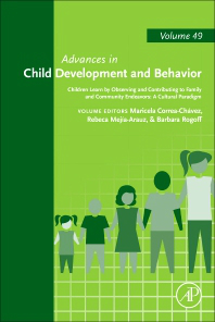 Advances in Child Development & Behavior, Vol.49- Children Learn by Observing & Contributing to Family& Community Endeavors: a Cultural Paradigm