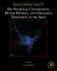Methods in Cell Biology, Vol.131- Neuronal Cytoskeleton, Motor Proteins, & OrganelleTrafficking in the Axon
