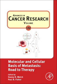 Advances in Cancer Research, Vol.132- Molecular & Cellular Basis of Metastasis: Road toTherapy