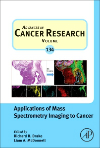 Advances in Cancer Research, Vol.134- Applications of Mass Spectrometry Imaging to Cancer