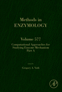 Methods in Enzymology, Vol.577- Computational Approaches for Studying EnzymeMechanism, Part a