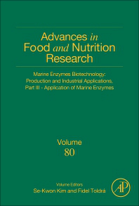 Advances in Food & Nutrition Research, Vol.80- Marrine Enzymes Biotechnology: Production &IndustrialApplications, Part III -Applications of Marine Enzymes