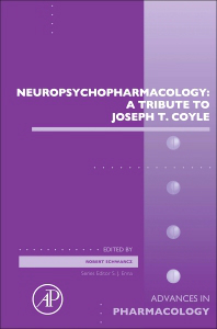 Advances in Pharmacology, Vol.76- Neuropsychopharmacology: a Tribue to Joseph T.Coyle