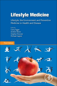 Lifestyle Medicine, 3rd ed.- Lifestyle, the Environment & Preventive Medicine inHealth & Disease