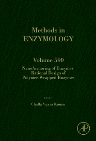 Methods in Enzymology, Vol.590- Nanoarmoring of Enzymes: Rational Design of Polymer-Wrapped Enzymes