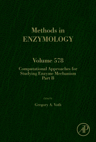 Methods in Enzymology, Vol.578- Computational Approaches for Studying EnzymeMechanism, Part B
