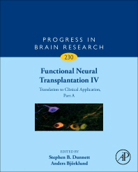 Progress in Brain Research, Vol.230- Functional Neural Transplantation IV; Translation to Clinical Application, Part a