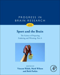 Progress in Brain Research, Vol.232- Sport & the Brain: Science of Preparing, Enduring &Winning, Part a