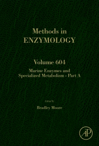 Methods in Enzymology, Vol.604- Marine Enzymes & Specialized Metabolism, Part a