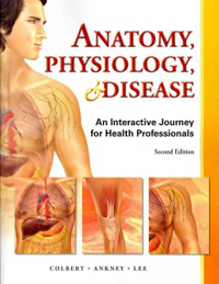 Anatomy, Physiology & Disease, 2nd ed.- An Interactive Journey for Healh Professionals