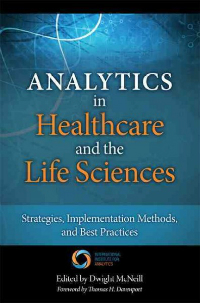 Analytics in Healthcare & the Life Science- Strategies, Implementation Methods, & Best Practice