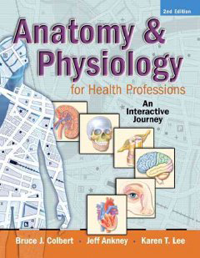 Anatomy & Physiology for Health Professions, 2nd ed.- An Interactive Journey(With DVD-ROM)