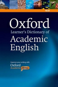 Oxford Learner's Dictionary of Academic English-Helps Students Learn the Language They Need to Write aCademic Englidh, Whatever Their Chosen Subject.