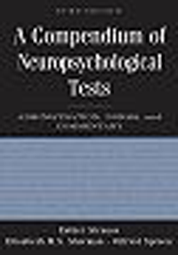 Compendium of Neuropsychological Tests, 3rd ed.- Administration, Norms, & Commentary