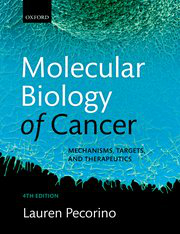 Molecular Biology of Cancer, 4th ed.- Mechanisms, Targets & Therapeutics