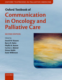 Oxford Textbook of Communication in Oncology &Palliative Care, 2nd ed.