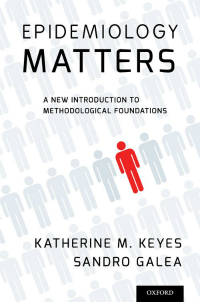Epidemiology Matters- A New Introduction to Methodological Foundations